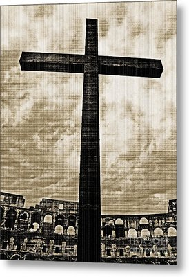 Metal Print featuring the photograph Cross Colosseum Rome - Old Photo Effect by Cheryl Del Toro