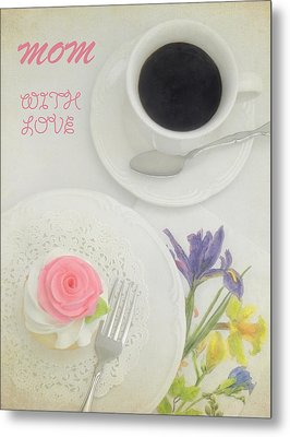 Cupcake And Coffee For Mom Metal Print by Sandi OReilly