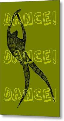 Dance Dance Dance Metal Print