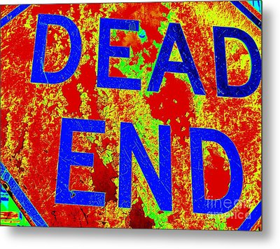 Dead End Metal Print by Ed Weidman