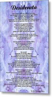 Desiderata 3 - Words Of Wisdom Metal Print by Sharon Cummings