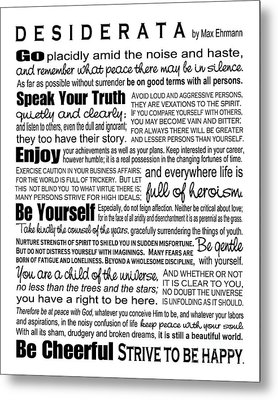 Desiderata - Black On White Metal Print by Ginny Gaura