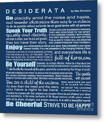 Desiderata - Blue Metal Print