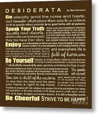 Desiderata - Brown Metal Print