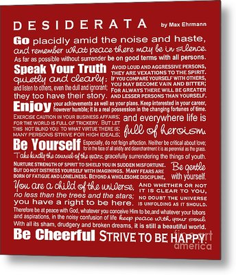 Desiderata - Red Metal Print by Ginny Gaura