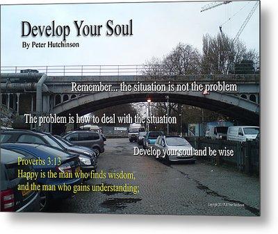 Develop Your Soul Metal Print