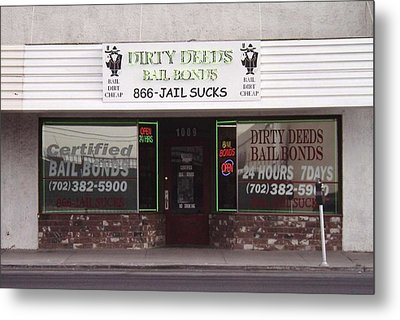 Dirty Deeds Bail Bonds In Las Vegas Nevada Metal Print