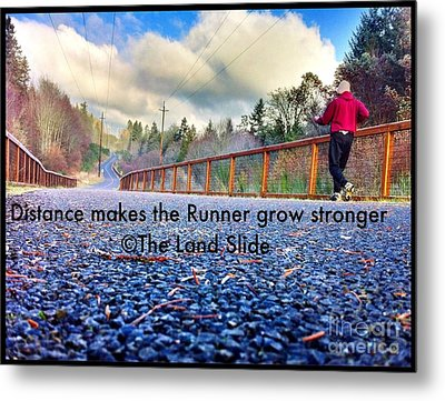 Distance Makes The Runner Grow Stronger Metal Print by Ronnie Glover