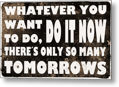Do It Now Metal Print