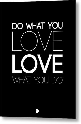 Do What You Love What You Do 5 Metal Print
