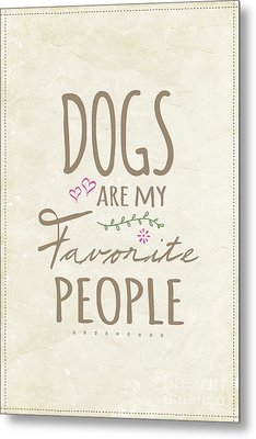 Dogs Are My Favorite People - American Version Metal Print