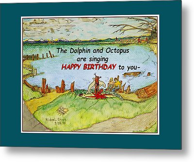 Dolphin And Octopus Singing Happy Birthday Metal Print by Michael Shone SR