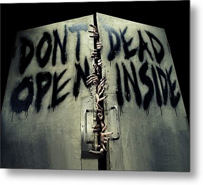 Don't Open Dead Inside Metal Print by Paul Van Scott