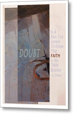 Doubt And Faith From Gibran Metal Print