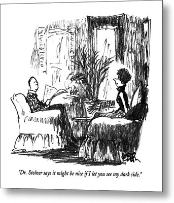 Dr. Stolner Says It Might Be Nice If  I Let Metal Print by Robert Weber