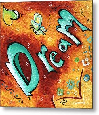 Dream Inspirational Typography Art Original Word Art Painting By Megan Duncanson Metal Print by Megan Duncanson