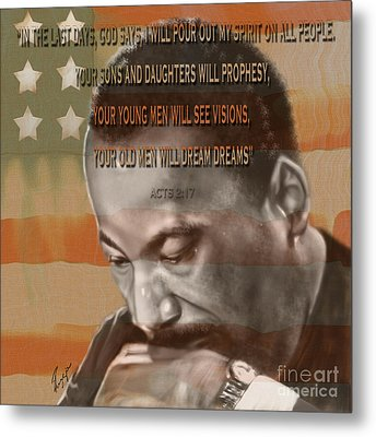 Dream Or Prophecy - Dr Rev Martin  Luther King Jr Metal Print by Reggie Duffie