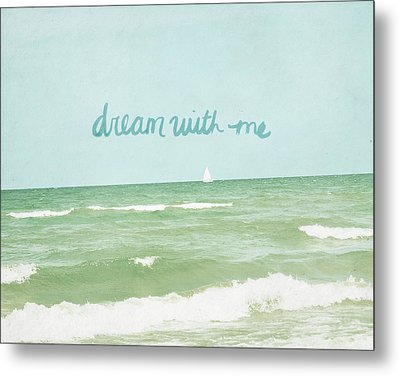 Dream With Me Metal Print by Lisa Barbero