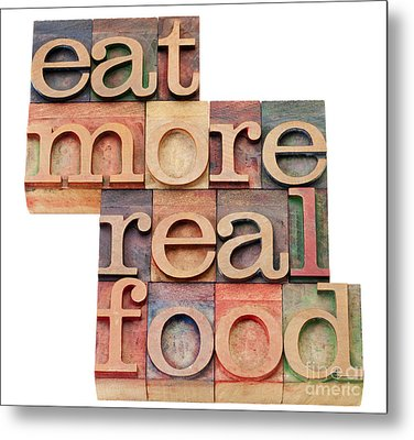 Metal Print featuring the photograph Eat More Real Food by Marek Uliasz