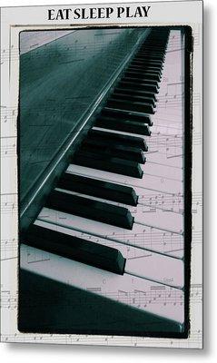 Eat Sleep Play Piano Metal Print by Dan Sproul
