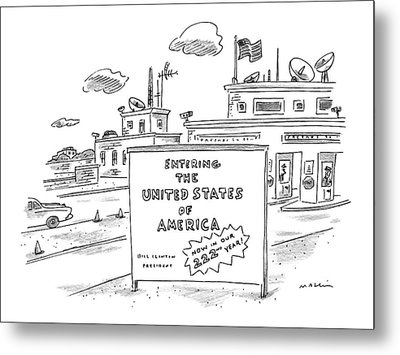 Entering The United States Of America   Now Metal Print by Michael Maslin