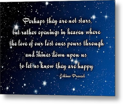 Eskimo Proverb Perhaps They Are Not Stars Metal Print by Denise Beverly