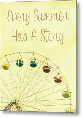 Every Summer Has A Story Metal Print by Pati Photography