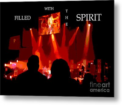 Filled With The Spirit Metal Print by Karen Francis