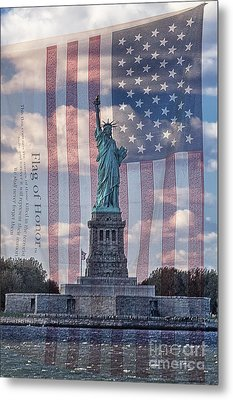 Liberty And Flag Of Honor Metal Print by Priscilla Burgers