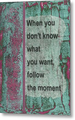 Follow The Moment Metal Print by Gillian Pearce