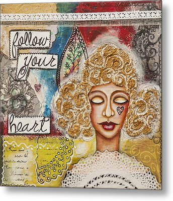 Follow Your Heart Inspirational Mixed Media Folk Art Metal Print