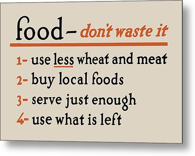Food - Don't Waste It - No.2 Metal Print by God and Country Prints