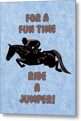 For A Fun Time Metal Print