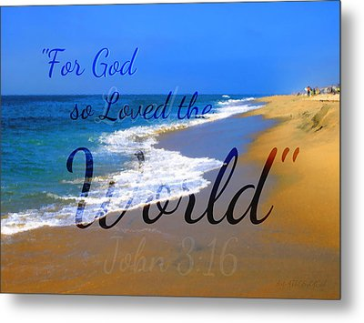 For God So Loved The World Metal Print by Sharon Soberon