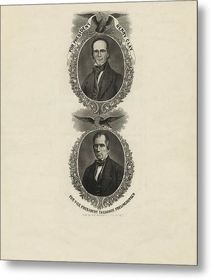 For President, Henry Clay. For Vice President Metal Print by Litz Collection