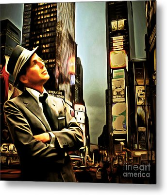 Frank Sinatra If I Can Make It Here New York 20150126brun Square Metal Print by Wingsdomain Art and Photography