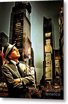 Frank Sinatra If I Can Make It Here New York 20150126brun Metal Print