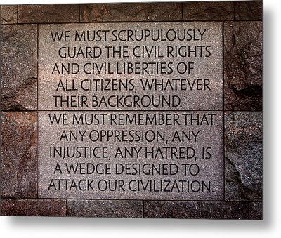 Franklin Delano Roosevelt Memorial Civil Rights Quote Metal Print by John Cardamone