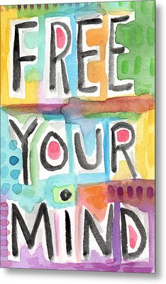 Free Your Mind- Colorful Word Painting Metal Print by Linda Woods