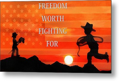 Freedom Is Worth Fighting For Metal Print