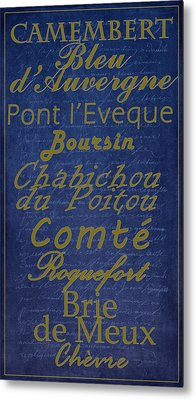 French Cheeses - 2 Metal Print by Paulette B Wright