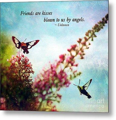 Friends Are .....  Metal Print by Kerri Farley