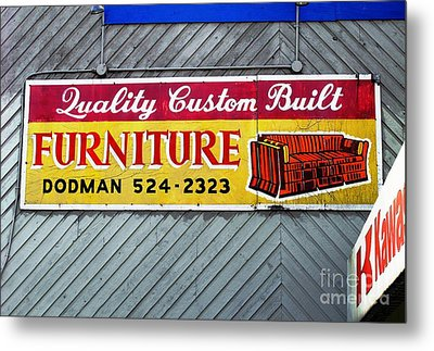 Metal Print featuring the photograph Furniture Sign by Ethna Gillespie