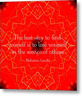 Gandhi Inspirational Saying About Self-help Metal Print by Quintus Wolf