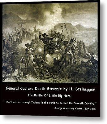 General Custers Death Struggle Metal Print by H Steinegger