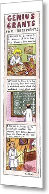 Genius Grants And Recipients Metal Print by Roz Chast