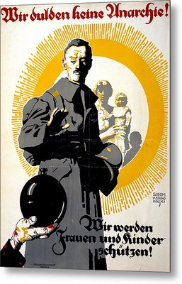 German Political Poster Shows A Soldier Standing In Front Of A Woman And Her Children Metal Print by Anonymous