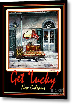 Get ' Lucky ' -  New Orleans Metal Print by Dianne Parks