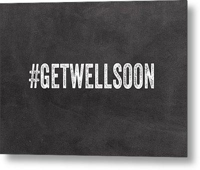 Get Well Soon - Greeting Card Metal Print by Linda Woods