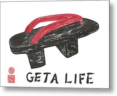 Geta Life Metal Print by Terri Harris